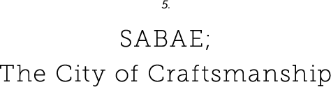 SABAE; The City of Craftsmanship